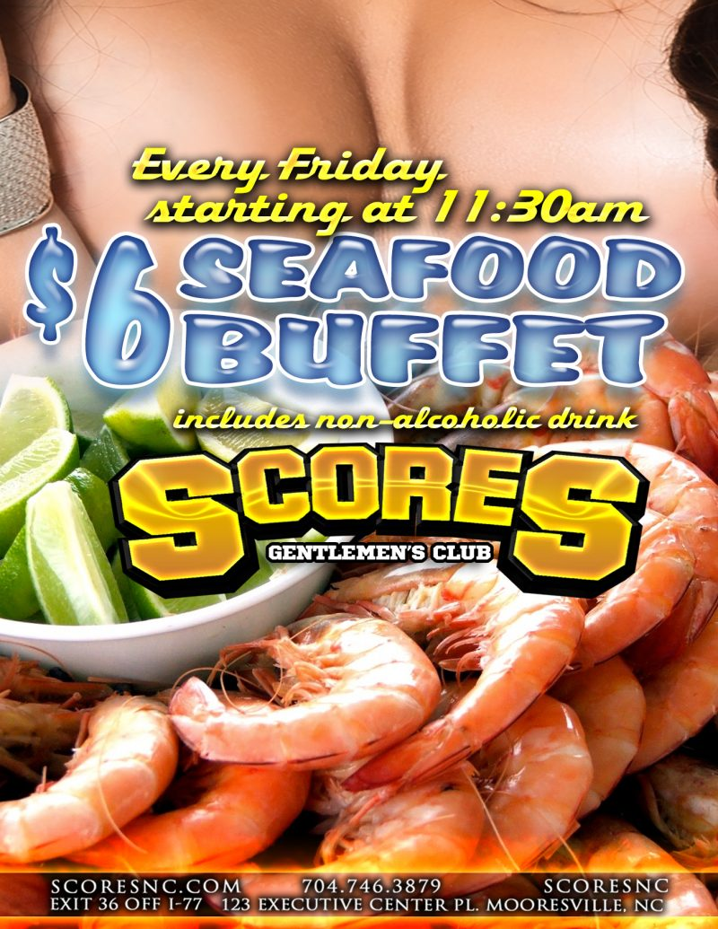 Seafood Buffet @ SCORES Gentlemen's Club